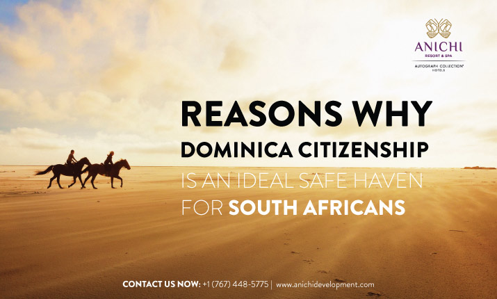 Reasons Why Dominica Citizenship is an Ideal Safe Haven for South Africans