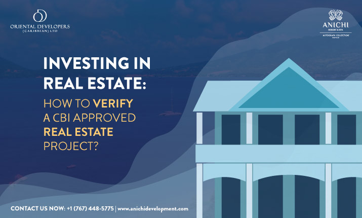 Investing in Real Estate:How to Verify a CBI Approved Real Estate Project?
